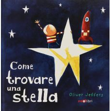 Come Trovare una Stella, a book illustrated and written by Oliver Jeffers from ZooLibri :: Available at Design Bottega